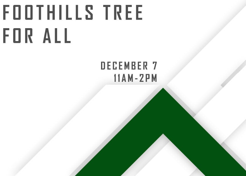 More Info for Foothills Tree For All