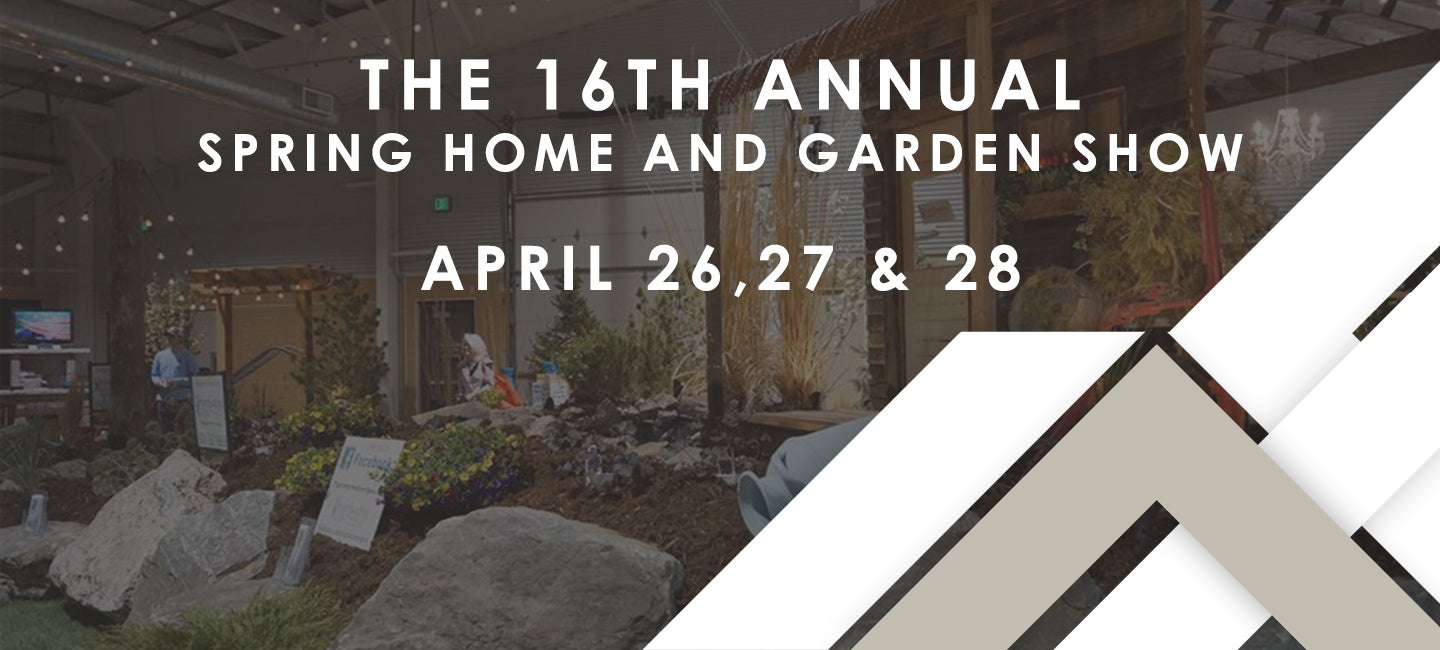 The 16th Annual Spring Home and Garden Show